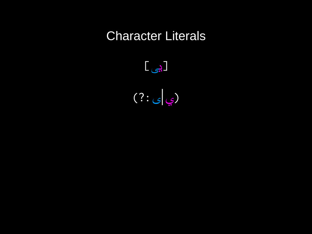 Character Literals [ ي ی ] (?: ي   ی )