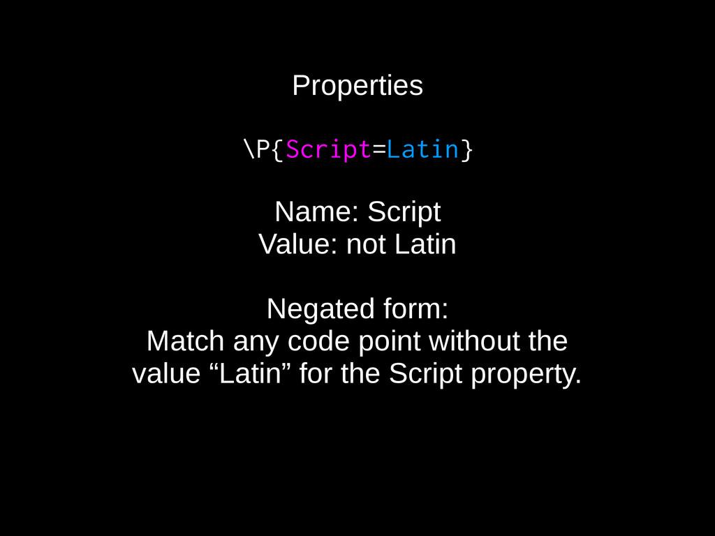 Properties \P{Script=Latin} Name: Script Value:...
