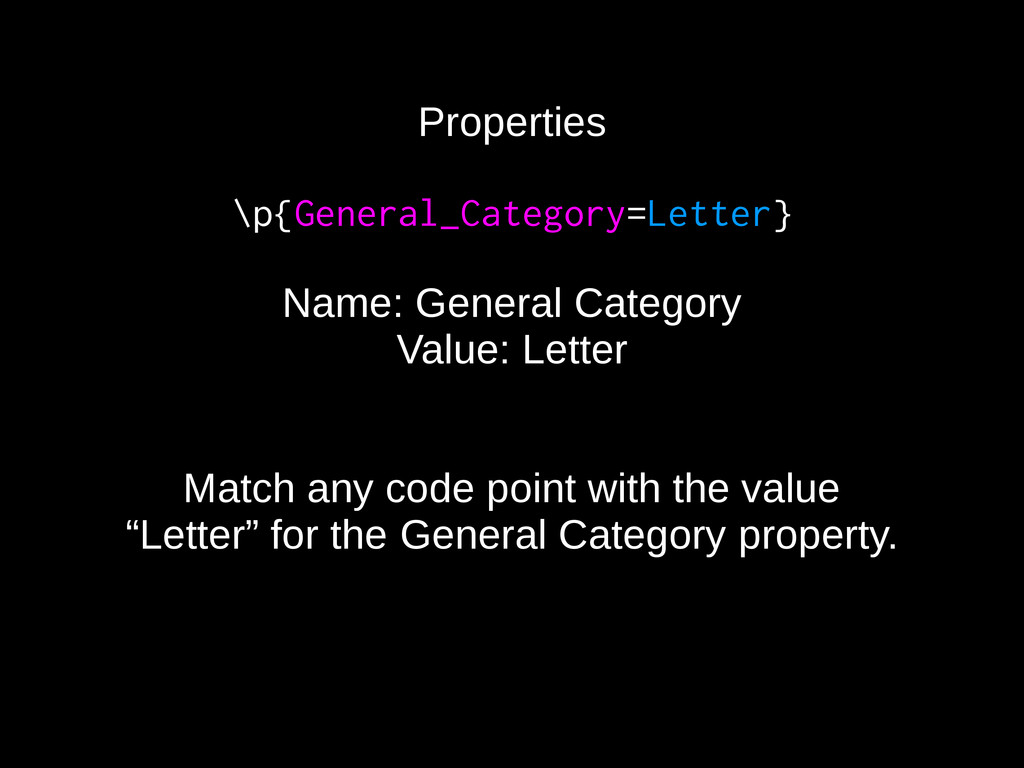 Properties \p{General_Category=Letter} Name: Ge...