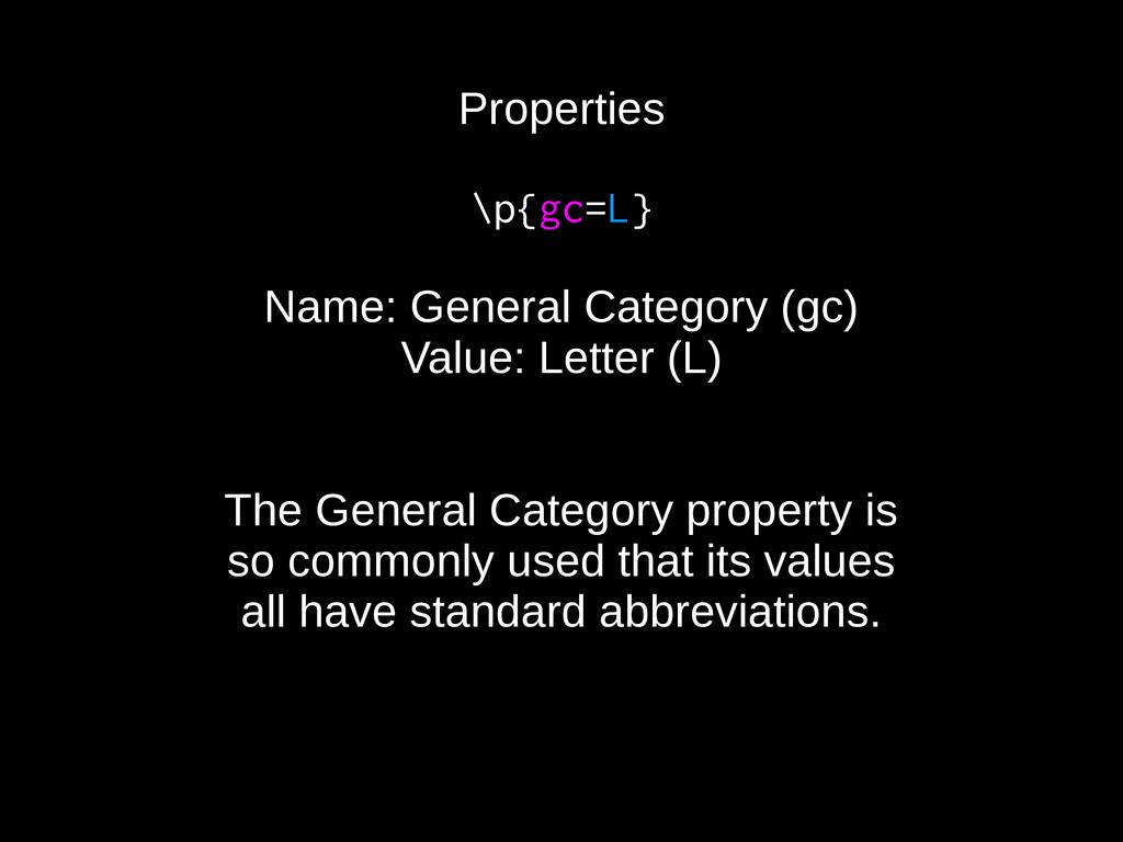 Properties \p{gc=L} Name: General Category (gc)...