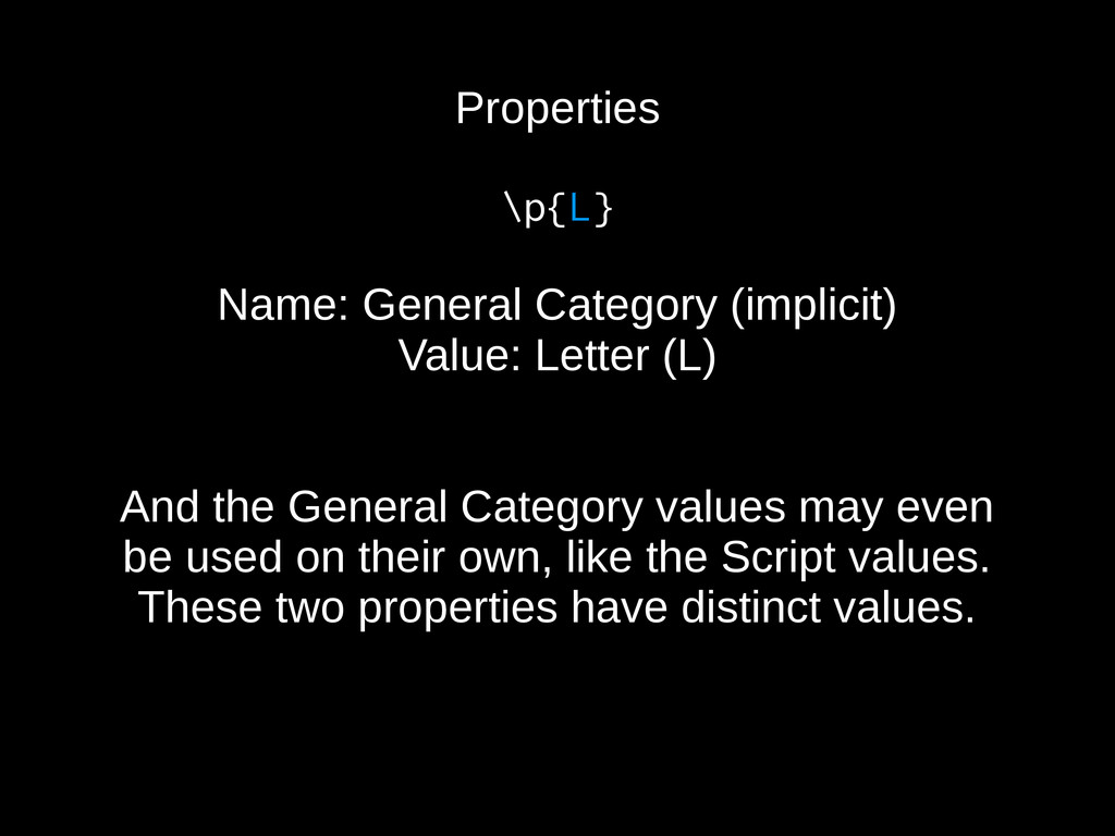 Properties \p{L} Name: General Category (implic...