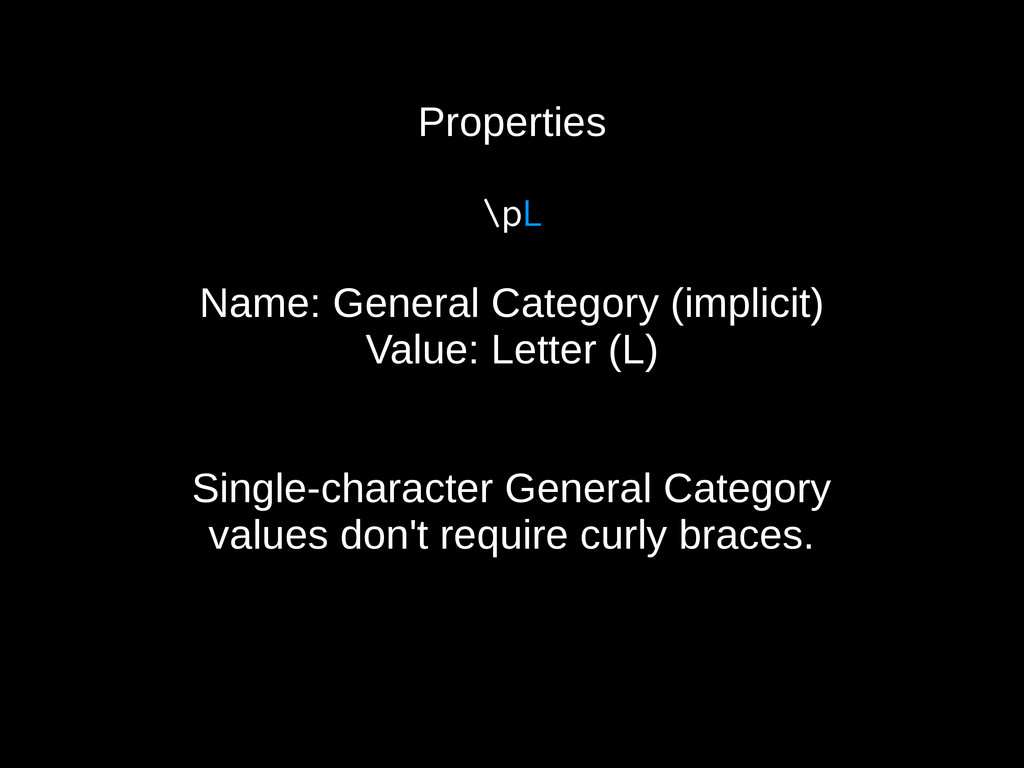 Properties \pL Name: General Category (implicit...