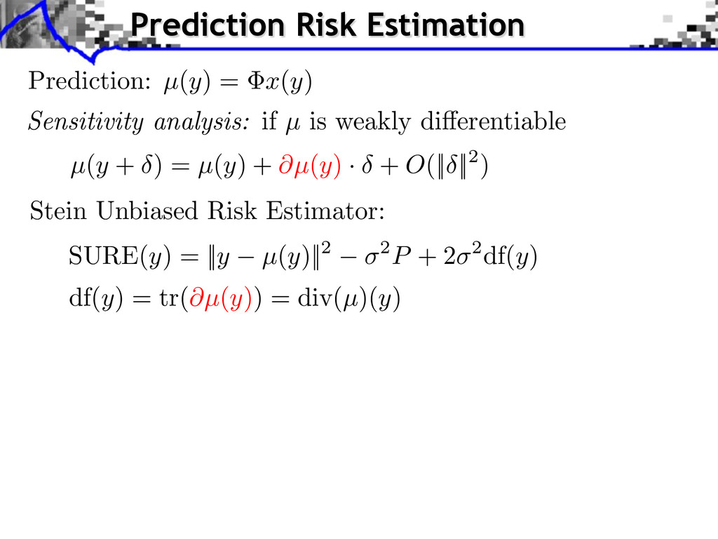 Stein Unbiased Risk Estimator: Prediction: µ(y)...