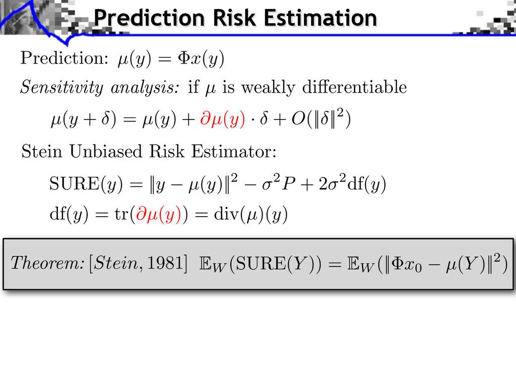 Theorem: [Stein, 1981] Stein Unbiased Risk Esti...