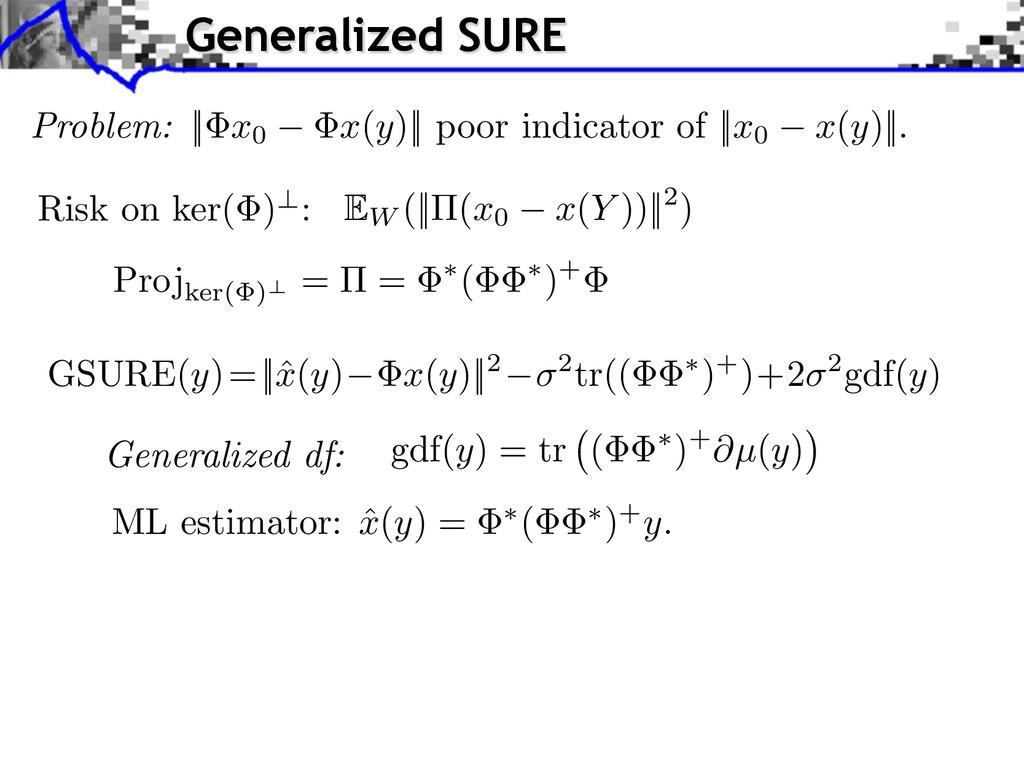 Generalized df: ML estimator: ˆ x(y) = ⇤ ( ⇤ ) ...