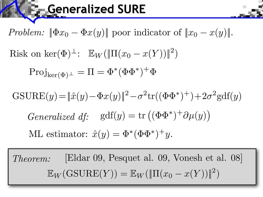 Theorem: Generalized df: ML estimator: ˆ x(y) =...