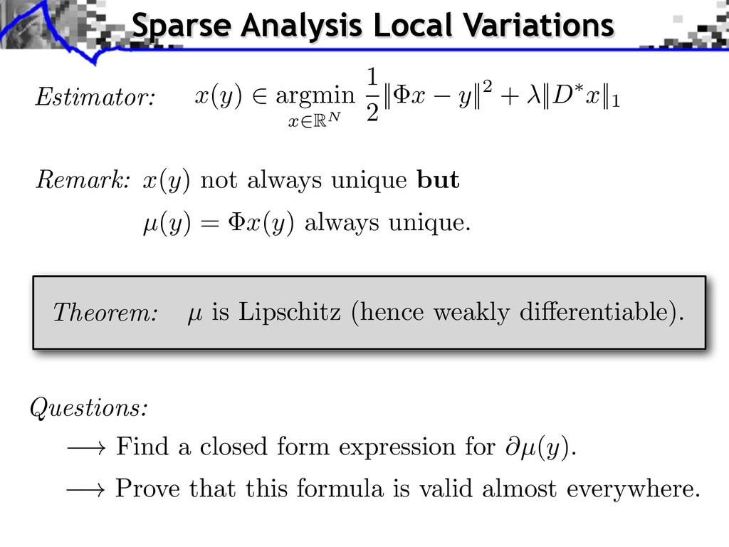 Questions: Estimator: x ( y ) 2 argmin x 2RN 1 ...
