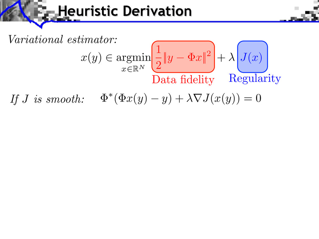If J is smooth: Variational estimator: x ( y ) ...
