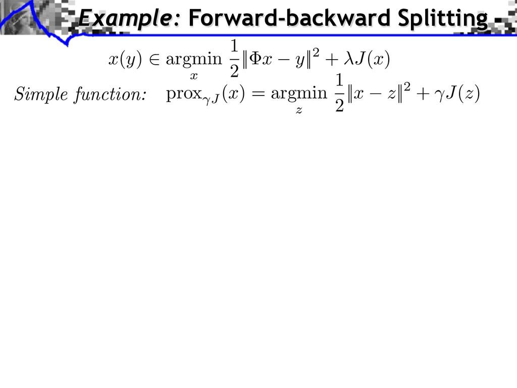 Simple function: prox J (x) = argmin z 1 2    x...
