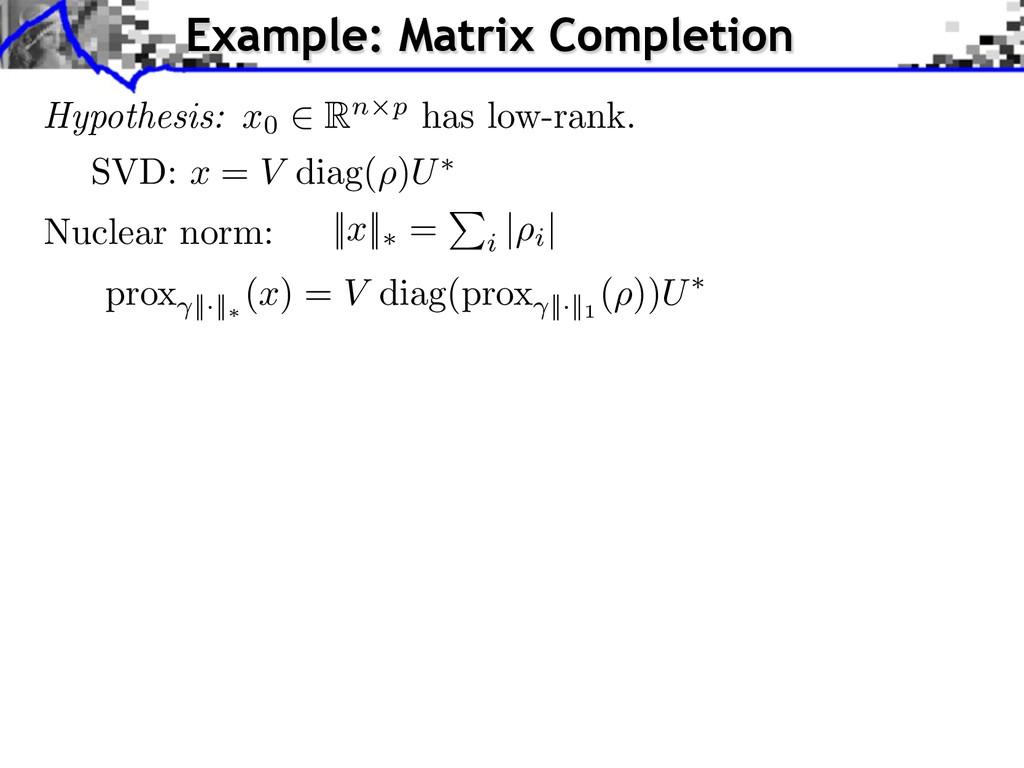 Nuclear norm: SVD: x = V diag( ⇢ ) U ⇤    x   ⇤...