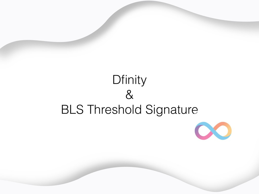 Dfinity & BLS Threshold Signature