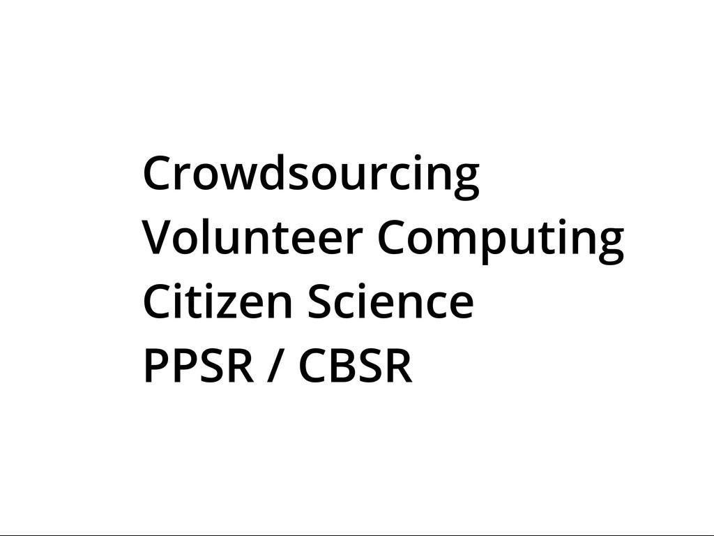 Crowdsourcing Volunteer Computing Citizen Scien...