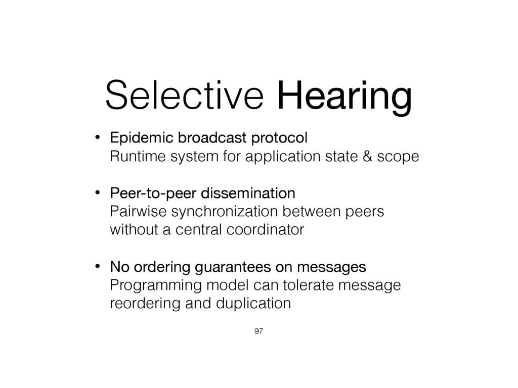 Selective Hearing • Epidemic broadcast protocol...