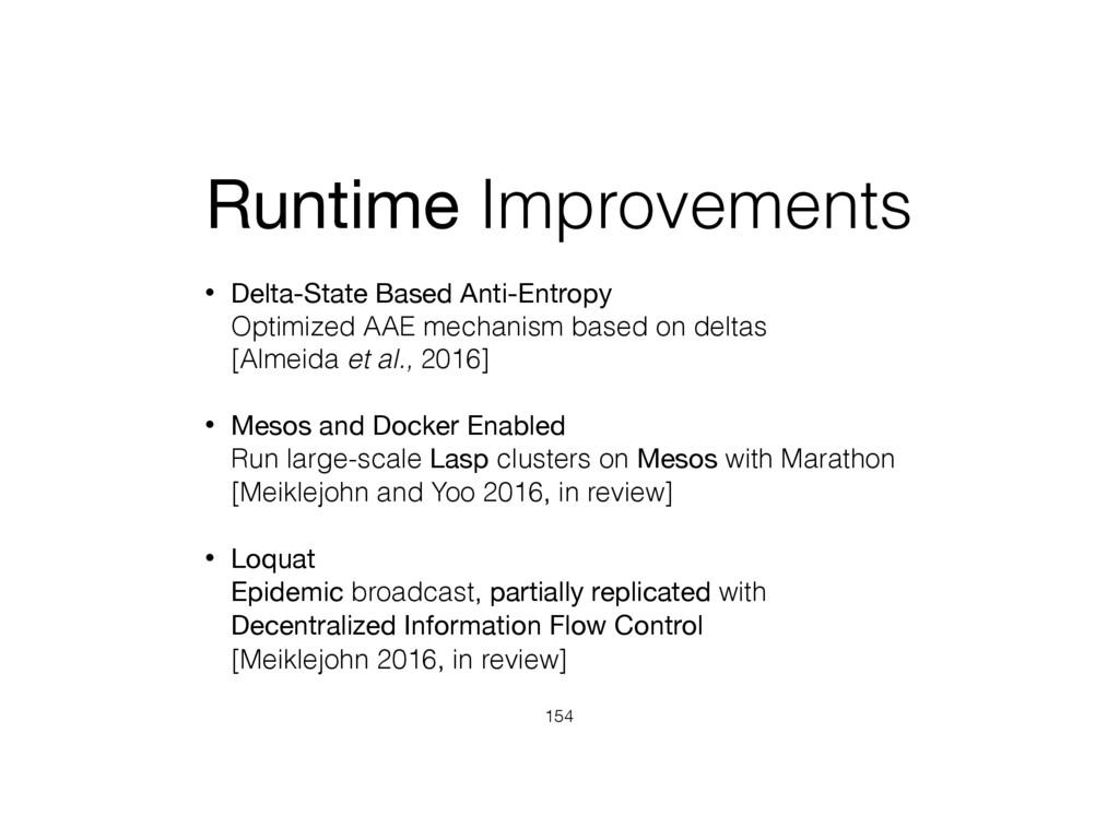 Runtime Improvements • Delta-State Based Anti-E...