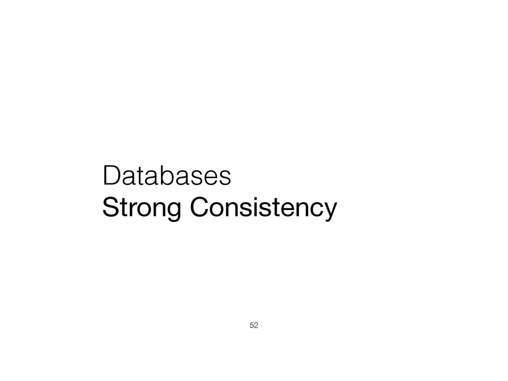 Databases Strong Consistency 52