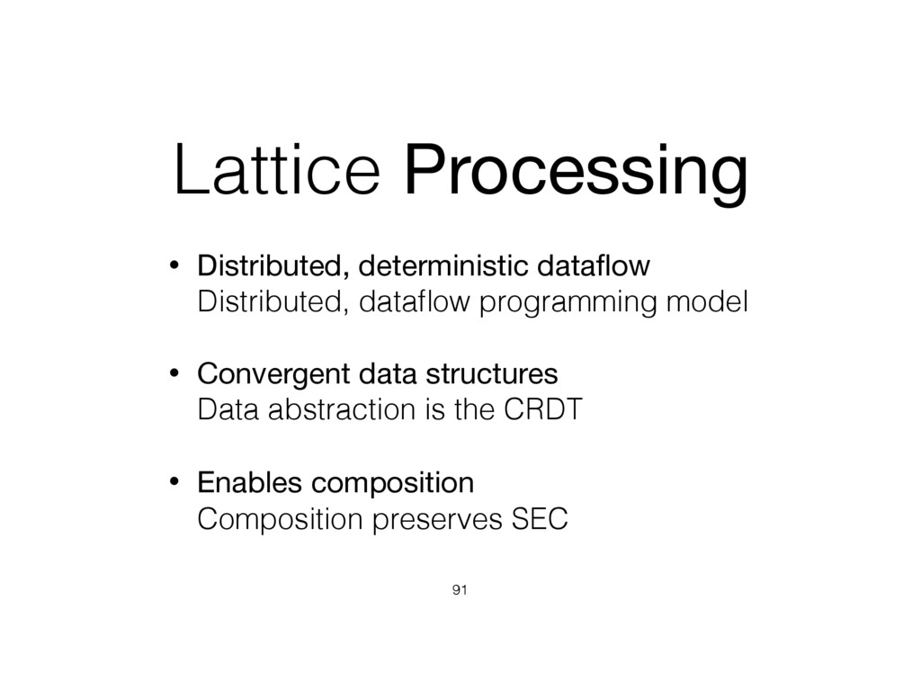 Lattice Processing • Distributed, deterministic...