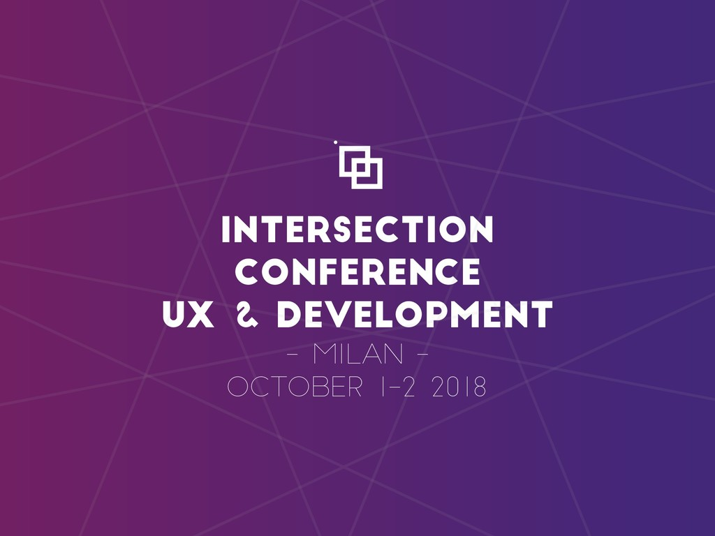 INTERSECTION CONFERENCE UX & Development - Mila...