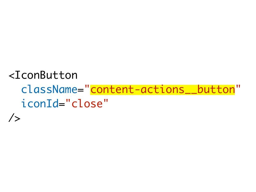 """<IconButton className=""""content-actions__button""""..."""