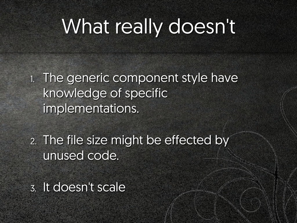 What really doesn't 1. The generic component st...
