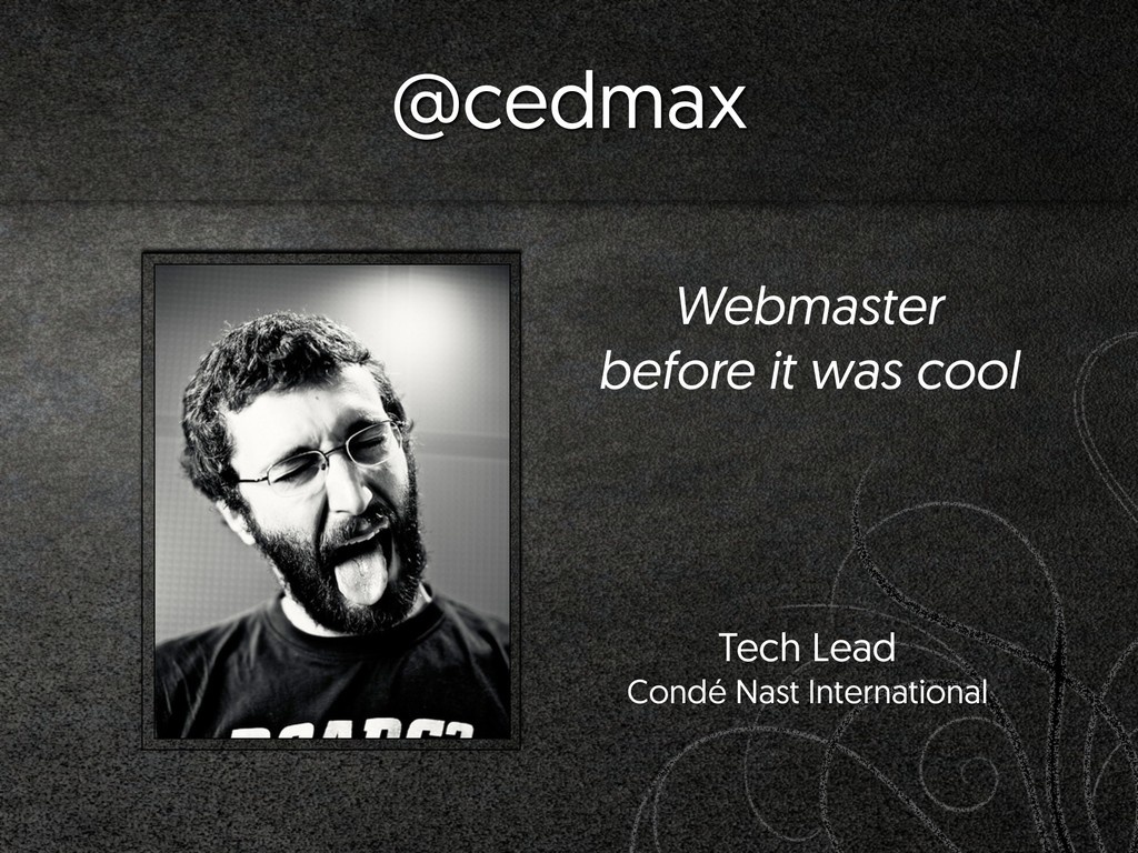 @cedmax Webmaster before it was cool  Tech Lea...