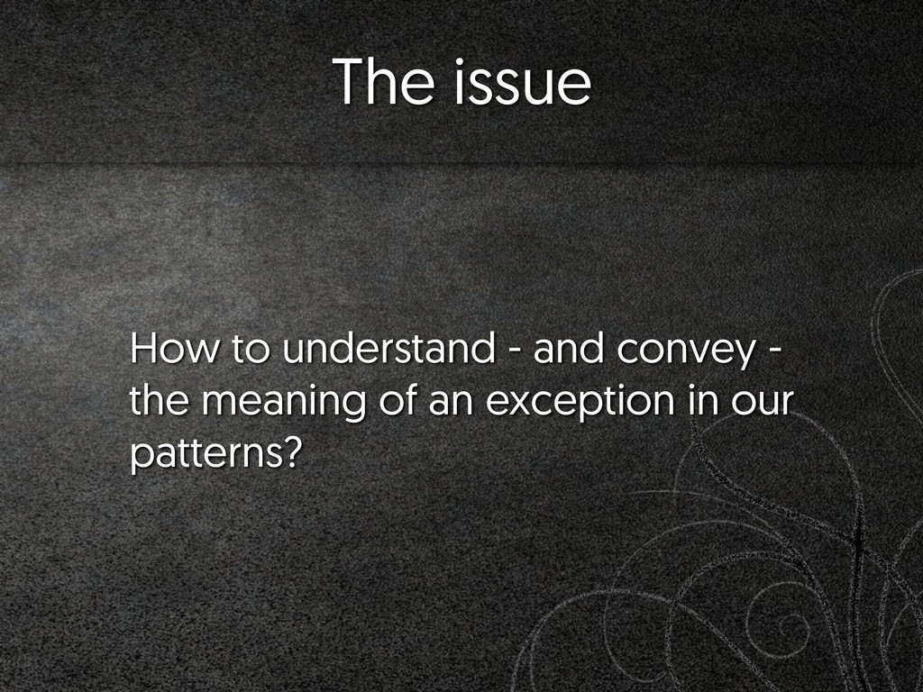 The issue How to understand - and convey - the ...