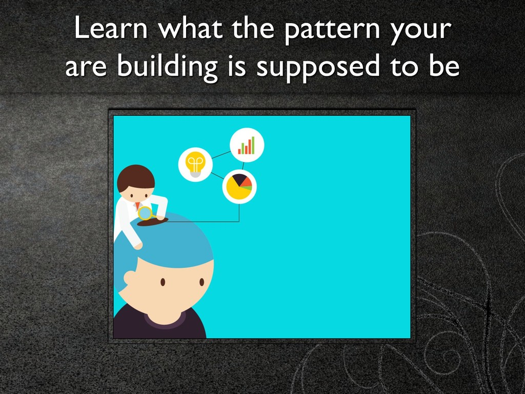 Learn what the pattern your 