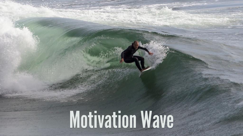 Motivation Wave