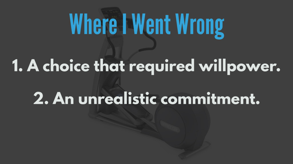 Where I Went Wrong 1. A choice that required wi...