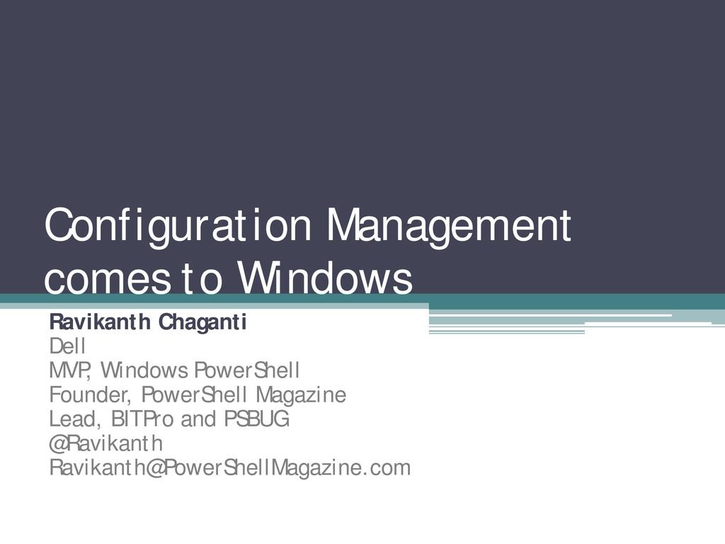 Configuration Management comes to Windows Ravik...