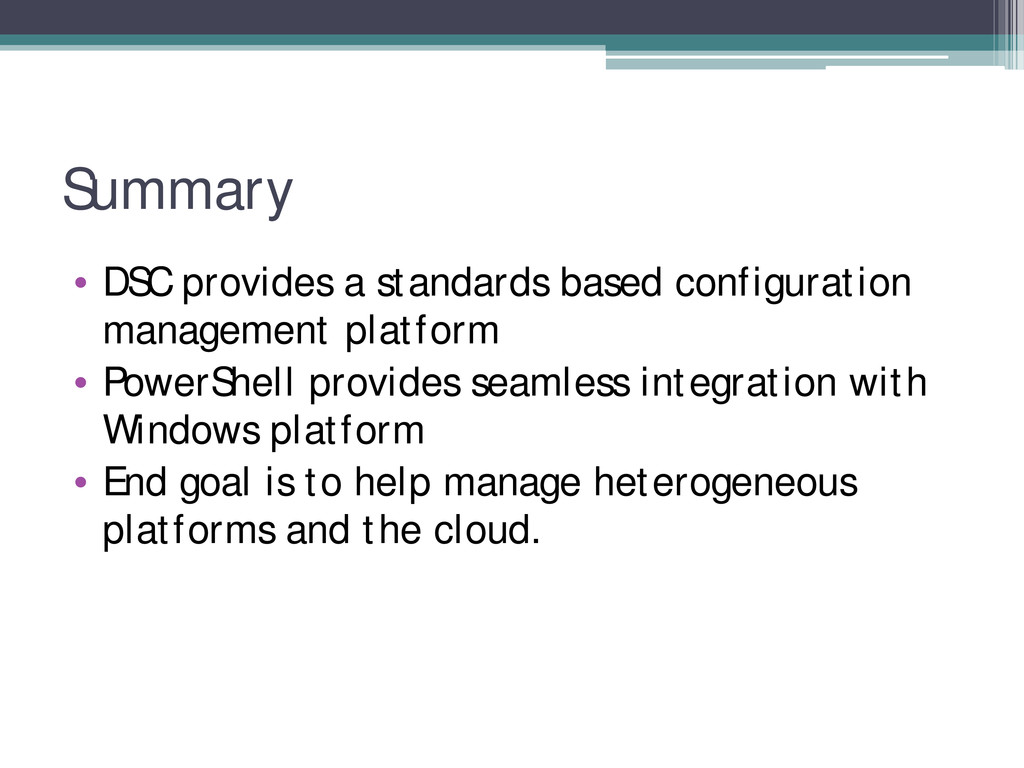 Summary • DSC provides a standards based config...