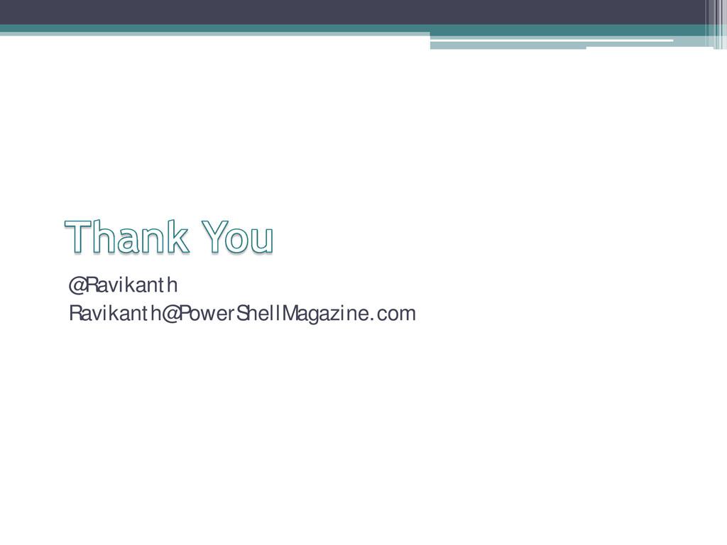 @Ravikanth Ravikanth@PowerShellMagazine.com