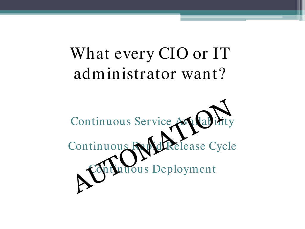 What every CIO or IT administrator want? Contin...