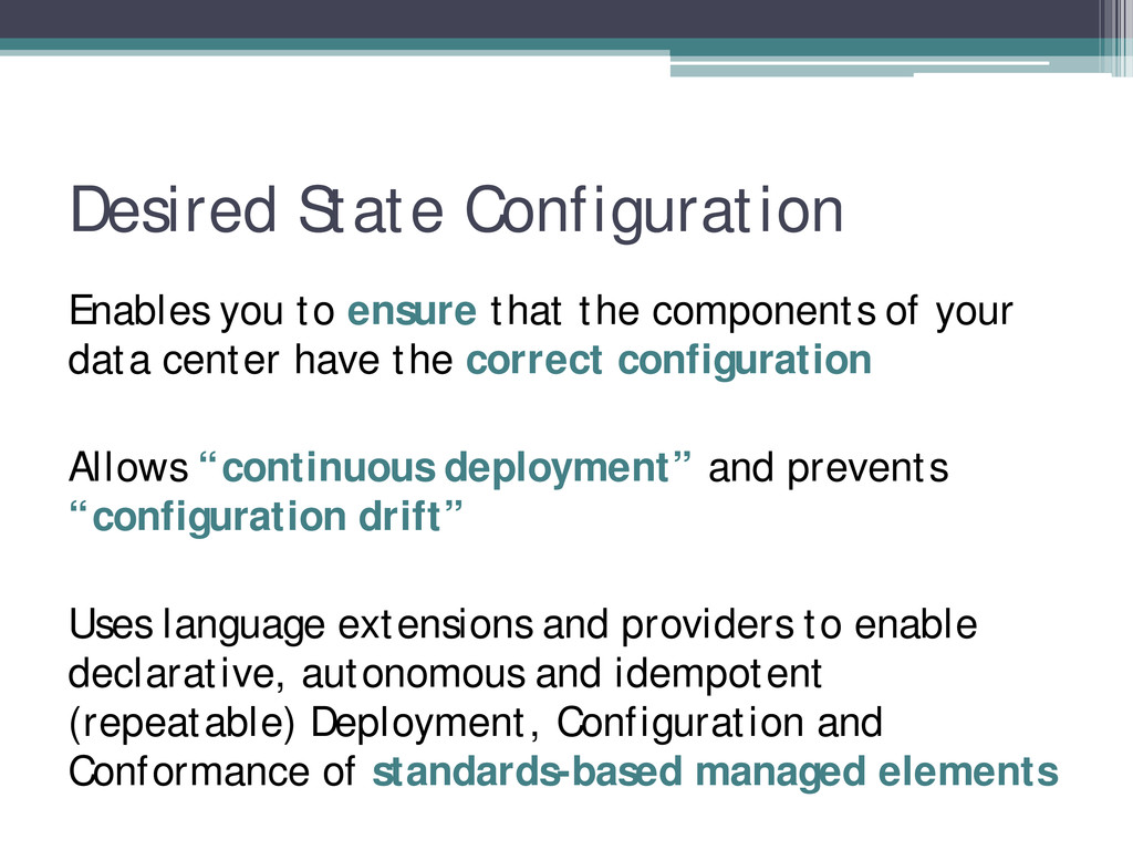 Desired State Configuration Enables you to ensu...