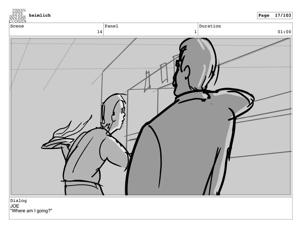 "Scene 14 Panel 1 Duration 01:00 Dialog JOE ""Whe..."