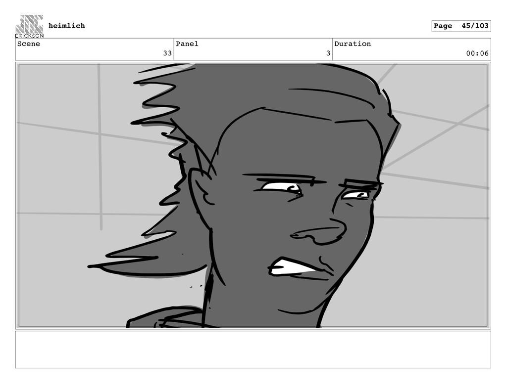 Scene 33 Panel 3 Duration 00:06 heimlich Page 4...