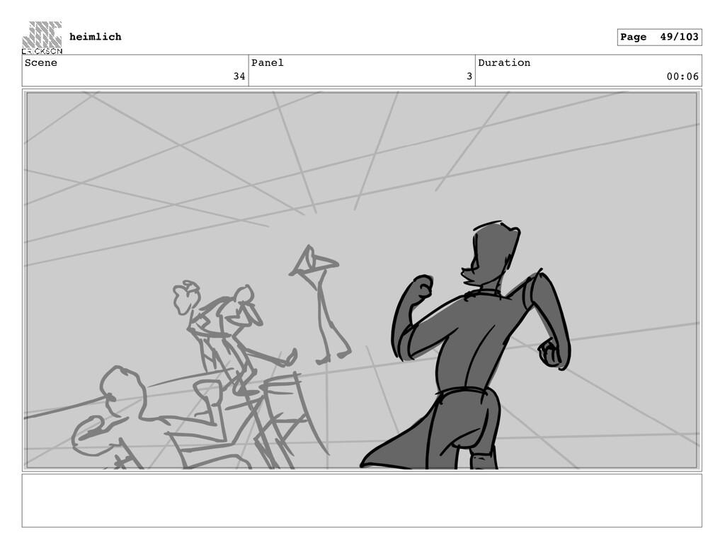 Scene 34 Panel 3 Duration 00:06 heimlich Page 4...