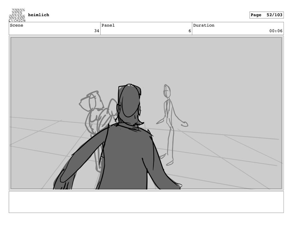 Scene 34 Panel 6 Duration 00:06 heimlich Page 5...