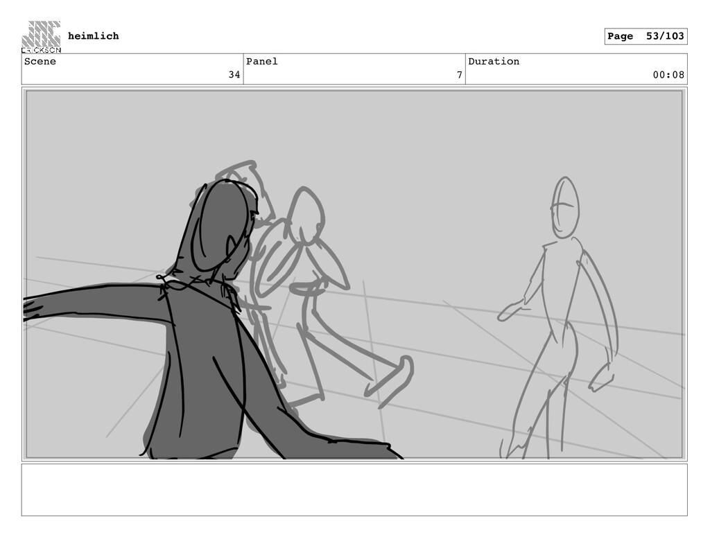 Scene 34 Panel 7 Duration 00:08 heimlich Page 5...