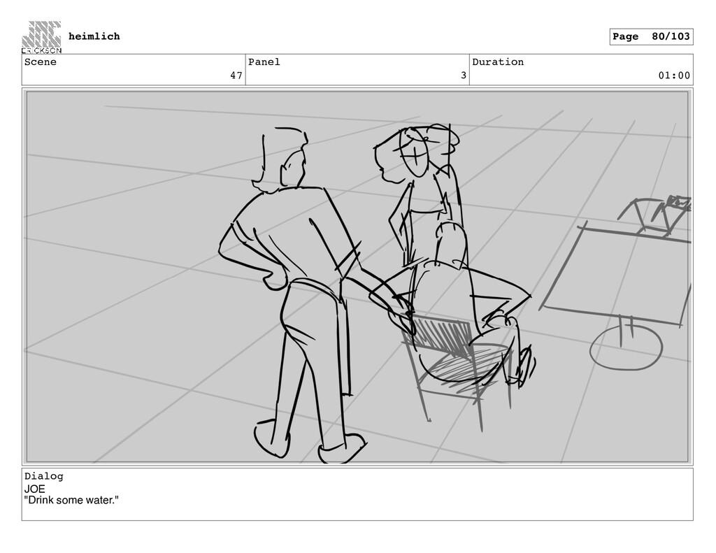 "Scene 47 Panel 3 Duration 01:00 Dialog JOE ""Dri..."