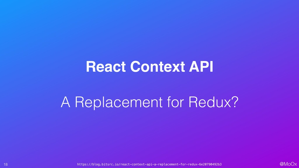 @MoOx React Context API A Replacement for Red...