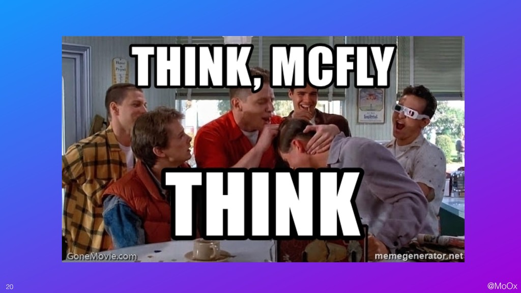 @MoOx Think McFly, think! 20