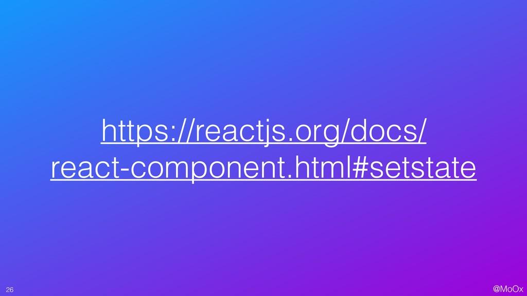 @MoOx https://reactjs.org/docs/ react-componen...