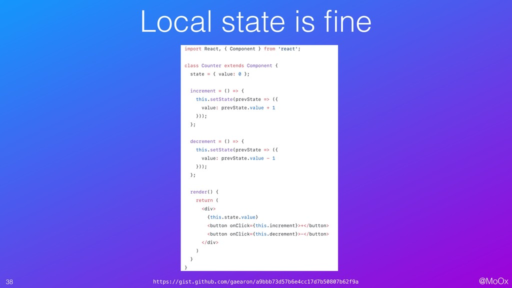 @MoOx Local state is fine 38 https://gist.github...