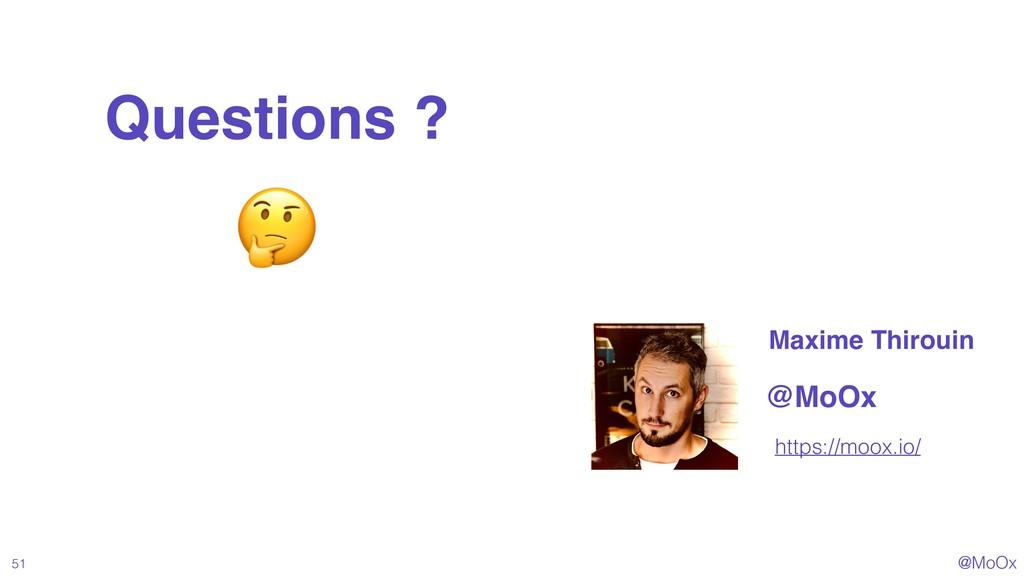 @MoOx 51 Questions ? https://moox.io/ @MoOx Max...