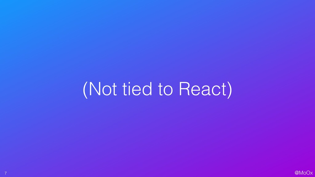 @MoOx (Not tied to React) 7