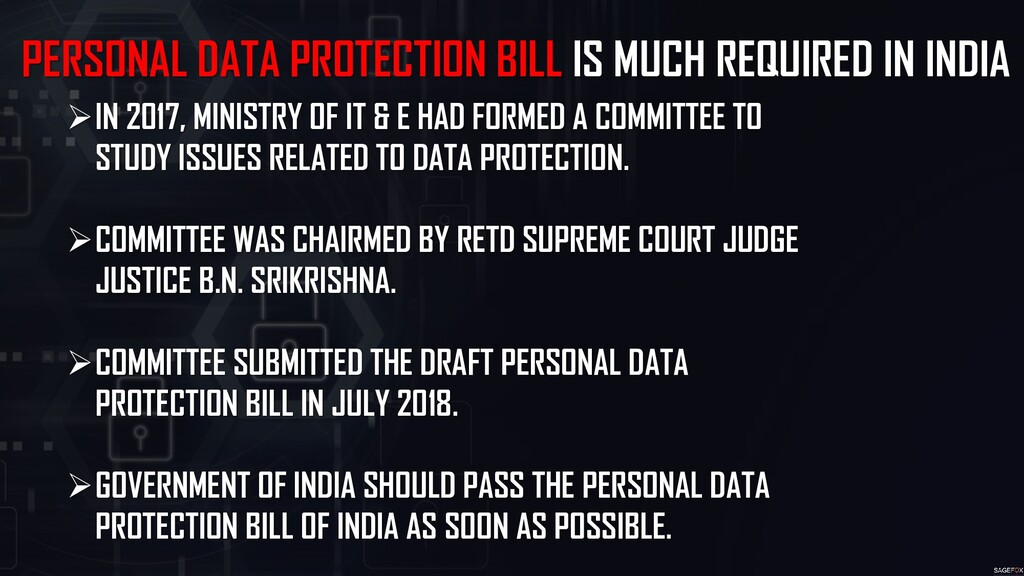 PERSONAL DATA PROTECTION BILL IS MUCH REQUIRED ...
