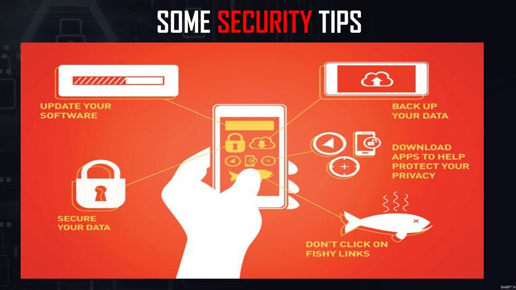 SOME SECURITY TIPS
