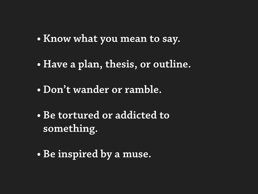 • Know what you mean to say. • Have a plan, the...