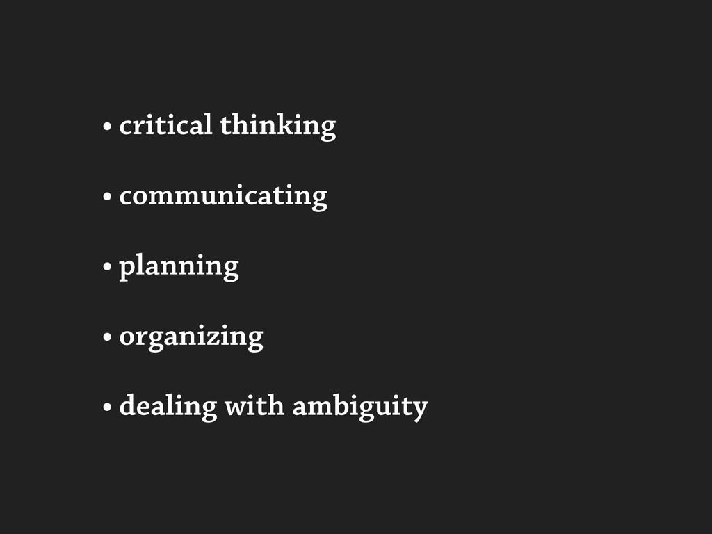 • critical thinking • communicating • planning ...