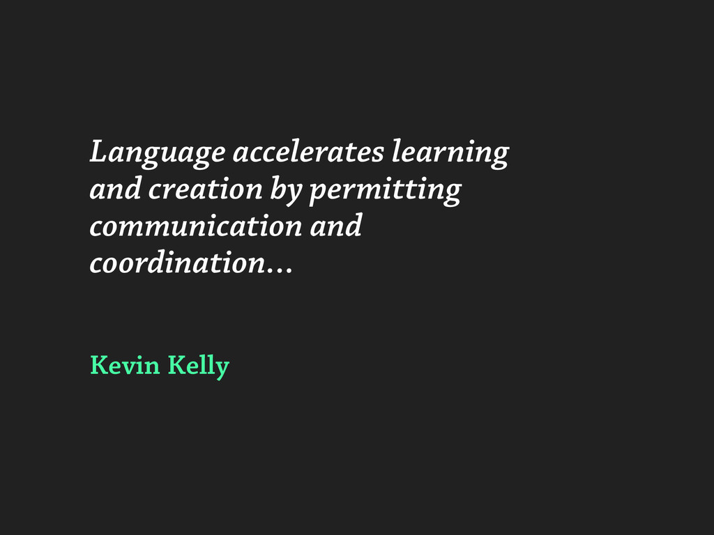 Language accelerates learning and creation by p...